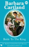 Barbara Cartland - Bride to the King [eKönyv: epub,  mobi]
