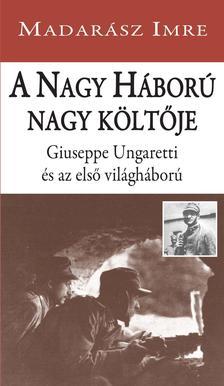 Madarász Imre - A Nagy Háború nagy költője - ÜKH 2017