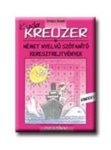 Szabó Ágnes (szerk.) - KREUZER KINDER - KINDER 1. - 250 SZÓVAL