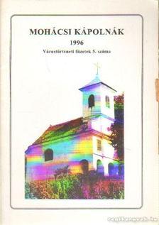 Bauhoffer József, Mórócz Sándor - Mohácsi kápolnák 1996. [antikvár]