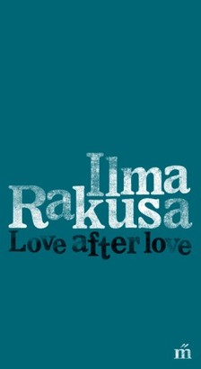 Ilma Rakusa - Love after love [eKönyv: epub, mobi]