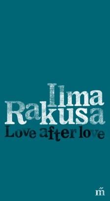 Ilma Rakusa - Love after love [eKönyv: epub, mobi]