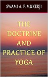 Mukerji Swami A. P. - The Doctrine and Practice of Yoga [eKönyv: epub,  mobi]