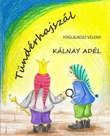 KÁLNAY ADÉL - Tündérhajszál (Foglalkozz velem!) - ÜKH 2018