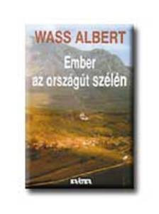 Wass Albert - EMBER AZ ORSZÁGÚT SZÉLÉN - FŰZÖTT