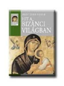 CUNNINGHAM,MARY - Hit a bizánci világban