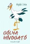 Bujáki Lívia - Gólyahívogató [eKönyv: pdf, epub, mobi]