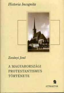 ZOVÁNYI JENŐ - A MAGYARORSZÁGI PROTESTANTISMUS TÖRTÉNETE I-II. ***