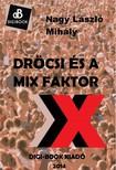 László Mihály Nagy - Dröcsi és a mix faktor [eKönyv: epub, mobi]