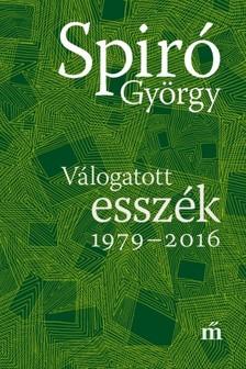 Spiró György - Válogatott esszék 1979-2016 [eKönyv: epub, mobi]