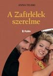 Teleki Anna - A zafírlélek szerelme [eKönyv: epub, mobi]<!--span style='font-size:10px;'>(G)</span-->