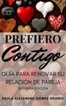 Paula Alejandra Gómez Osorio Eduardo José Bueno Pi?eros, - Prefiero Contigo (Segunda edición) [eKönyv: epub,  mobi]