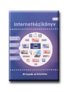 Szerkesztette: Miskolczi Tamás - INTERNETKÉZIKÖNYV 2002 KI KICSODA AZ INTERNETEN