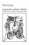 Illés György - Legendás székely hősök [eKönyv: epub,  mobi]