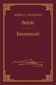 MÓRICZ ZSIGMOND - Betyár; Jószerencsét [eKönyv: epub, mobi]