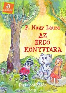 Laura P. Nagy - Az erdő könyvtára [eKönyv: epub, mobi]