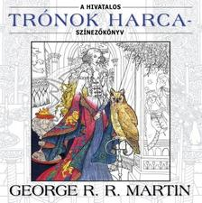 George R. R. Martin - A HIVATALOS TRÓNOK HARCA-SZÍNEZŐKÖNYV