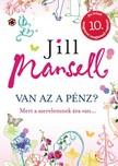 Jill Mansell - Van az a pénz? [eKönyv: epub, mobi]<!--span style='font-size:10px;'>(G)</span-->