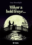 Moonlight Amy - Mikor a hold fénye... [eKönyv: epub, mobi]<!--span style='font-size:10px;'>(G)</span-->