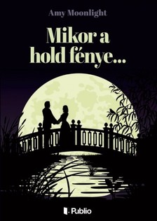 Moonlight Amy - Mikor a hold fénye... [eKönyv: epub, mobi]