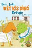 Berg Judit - Két kis dinó Krétán<!--span style='font-size:10px;'>(G)</span-->