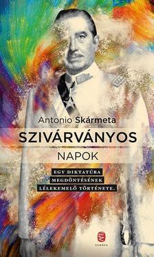 Antonio Skármeta - Szivárványos napok