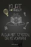Kurt Vonnegut - Áldja meg az isten, dr. Kevorkian [eKönyv: epub, mobi]