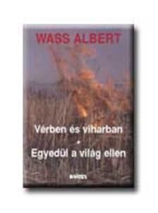 Wass Albert - VÉRBEN ÉS VIHARBAN - EGYEDÜL A VILÁG ELLEN/FŰZÖTT
