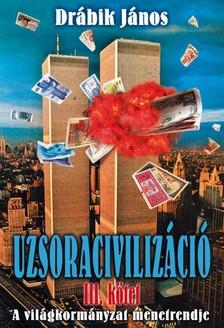 DRÁBIK JÁNOS - Uzsoracivilizáció III. [eKönyv: epub, mobi]