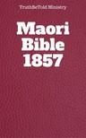 Joern Andre Halseth TruthBetold Ministry, - Maori Bible 1857 [eKönyv: epub,  mobi]