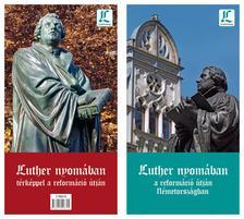 Kedves Ágnes - Makoviczky Gyula - Marton Jenő - Luther nyomában - A reformáció útján Németországban - Útikönyv térképmelléklettel