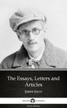 Delphi Classics James Joyce, - The Essays, Letters and Articles by James Joyce (Illustrated) [eKönyv: epub, mobi]