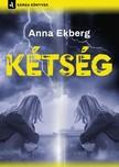 Anna Ekberg - Kétség [eKönyv: epub, mobi]<!--span style='font-size:10px;'>(G)</span-->
