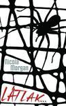MORGAN, NICOLA - Látlak...