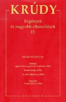 KRÚDY GYULA - Krúdy Gyula Összegyűjtött Művei 22. - Regények és nagyobb elbeszélések 12.