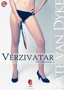 Kate Van Dyke - Vérzivatar - Tűzmadár I.