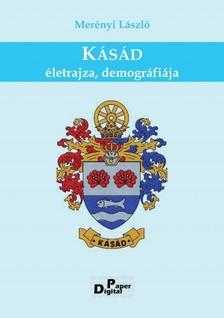MERÉNYI LÁSZLÓ - Kásád életrajza, demográfiája [eKönyv: pdf]