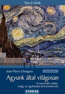 Jean-Pierre Changeux - Agyunk által világosan [eKönyv: pdf]