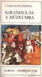 Rózewicz, Tadeusz - Kirándulás a múzeumba [antikvár]