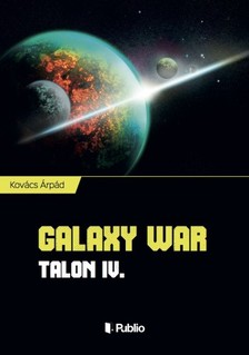 Kovács Árpád - Galaxy War - Talon IV. [eKönyv: epub, mobi]