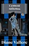 Vallere Diane - Cement Stilettos [eKönyv: epub,  mobi]