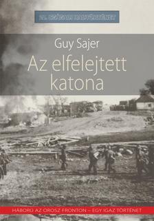 Guy Sajer - Az elfelejtett katona