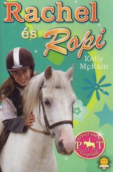 Kelly McKain - Rachel és Ropi - Pónitábor naplók 3. - KEMÉNY BORÍTÓS
