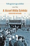 Léner Péter - Volt egyszer egy színház - A József Attila Színház utolsó két évtizede ###<!--span style='font-size:10px;'>(G)</span-->