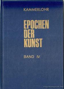 Kammerlohr, Otto - Epochen der Kunst - Band IV 19. und 20. Jahrhundert [antikvár]