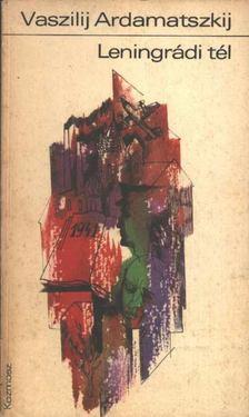 Ardamatszkij, Vaszilij - Leningrádi tél [antikvár]