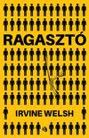 Irvine Welsh - Ragasztó<!--span style='font-size:10px;'>(G)</span-->