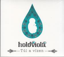 - TÚL A VÍZEN CD HOLDVIOLA