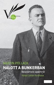 Martin Pollack - Halott a bunkerban - Beszámoló apámról