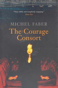 FABER, MICHAEL - The Courage Consort [antikvár]